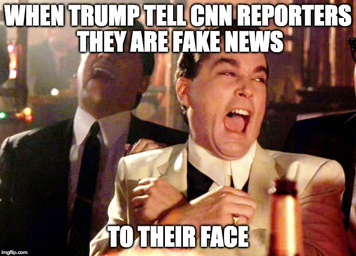 Calm down snowflakes. You hated the news up until it went far left. | WHEN TRUMP TELL CNN REPORTERS THEY ARE FAKE NEWS TO THEIR FACE | image tagged in memes,good fellas hilarious,iwanttobebacon,iwanttobebaconcom | made w/ Imgflip meme maker