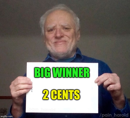 2 CENTS BIG WINNER | made w/ Imgflip meme maker