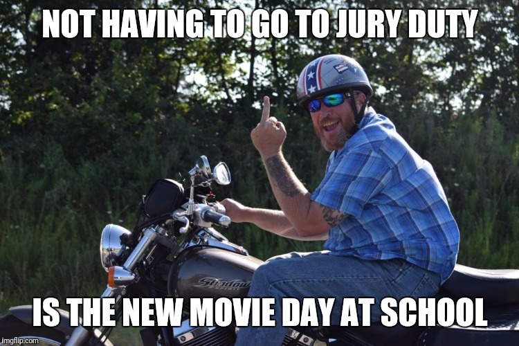 NOT HAVING TO GO TO JURY DUTY IS THE NEW MOVIE DAY AT SCHOOL | image tagged in adulting,memes | made w/ Imgflip meme maker