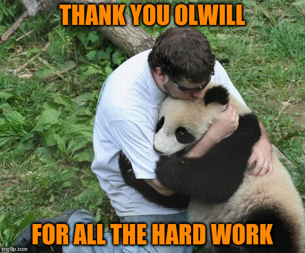 THANK YOU OLWILL FOR ALL THE HARD WORK | made w/ Imgflip meme maker