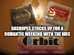 DASHOPES STOCKS UP FOR A ROMANTIC WEEKEND WITH THE MRS | made w/ Imgflip meme maker