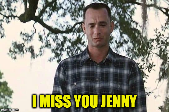 I MISS YOU JENNY | made w/ Imgflip meme maker