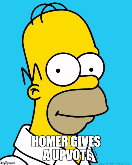 Homer Approval  | HOMER GIVES A UPVOTE | image tagged in homer approval | made w/ Imgflip meme maker