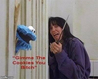 Cookie Cookie | . | image tagged in monster,meme,funny,help,heres | made w/ Imgflip meme maker