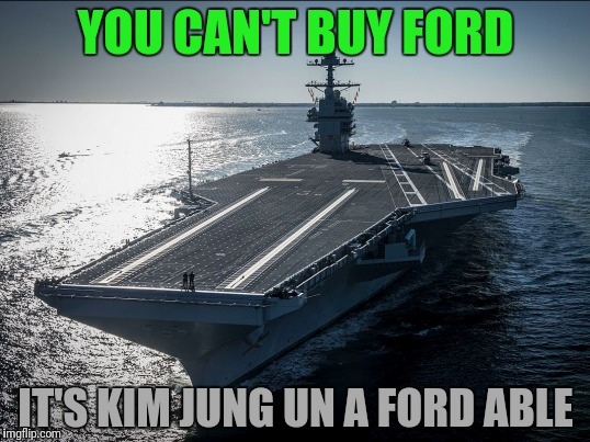 YOU CAN'T BUY FORD IT'S KIM JUNG UN A FORD ABLE | made w/ Imgflip meme maker
