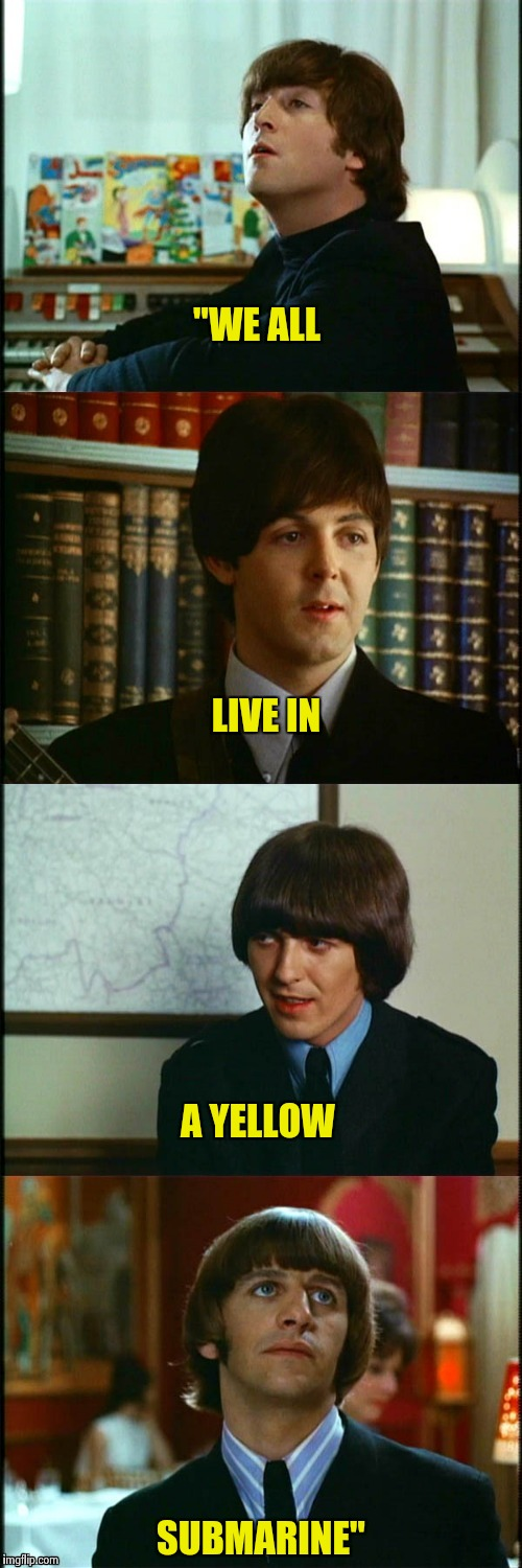 "John , Paul , George and Ringo | ""WE ALL SUBMARINE"" LIVE IN A YELLOW 