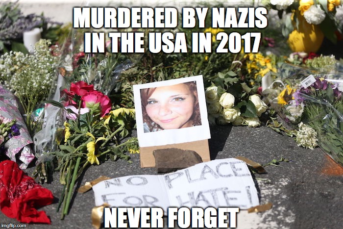TRUMP'S BASE | MURDERED BY NAZIS IN THE USA IN 2017 NEVER FORGET | image tagged in donald trump | made w/ Imgflip meme maker