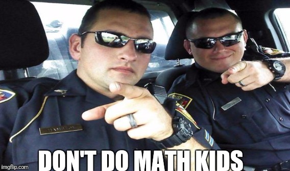 DON'T DO MATH KIDS | made w/ Imgflip meme maker