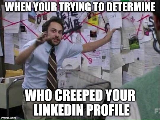 Damn you private mode!   | WHEN YOUR TRYING TO DETERMINE WHO CREEPED YOUR LINKEDIN PROFILE | image tagged in pepe silvia | made w/ Imgflip meme maker