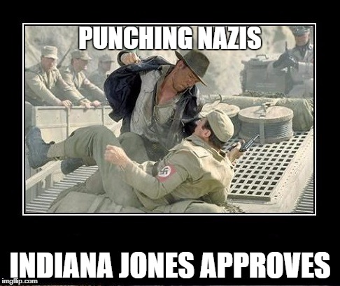 PUNCHING NAZIS INDIANA JONES APPROVES | image tagged in punching nazis,too funny,nerdy | made w/ Imgflip meme maker