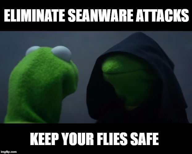 Don't get Cybertoad on the Internet bayou | ELIMINATE SEANWARE ATTACKS KEEP YOUR FLIES SAFE | image tagged in evil kermit meme,memes,sean connery  kermit,flies | made w/ Imgflip meme maker