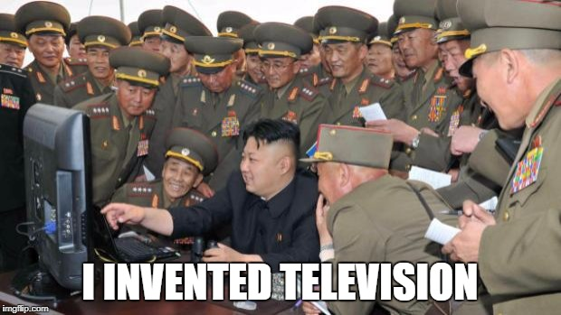 Kim Jung Un and the internet | I INVENTED TELEVISION | image tagged in kim jung un and the internet | made w/ Imgflip meme maker