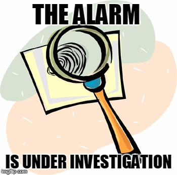 THE ALARM IS UNDER INVESTIGATION | made w/ Imgflip meme maker