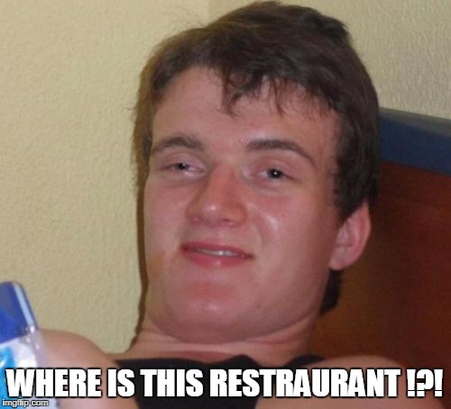 10 Guy Meme | WHERE IS THIS RESTRAURANT !?! | image tagged in memes,10 guy | made w/ Imgflip meme maker