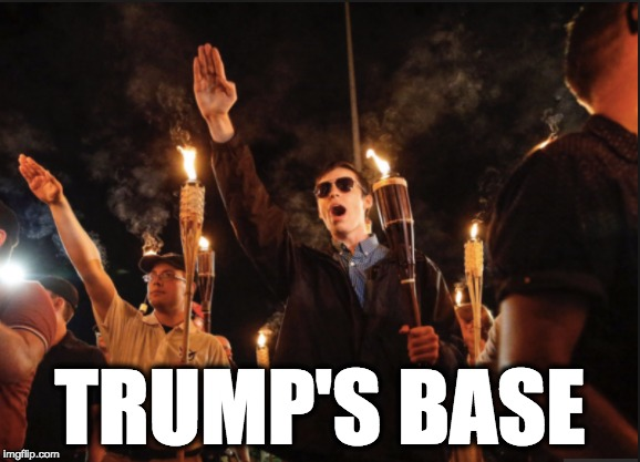 TRUMP'S BASE | image tagged in memes | made w/ Imgflip meme maker