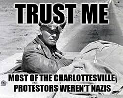 TRUST ME MOST OF THE CHARLOTTESVILLE PROTESTORS WEREN'T NAZIS | made w/ Imgflip meme maker