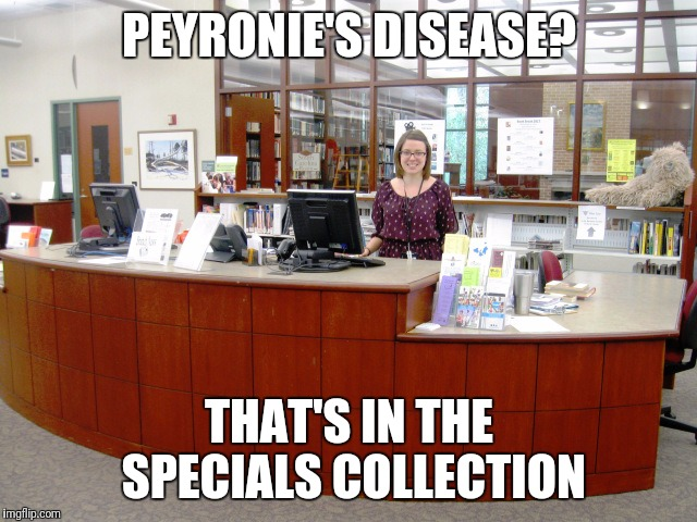PEYRONIE'S DISEASE? THAT'S IN THE SPECIALS COLLECTION | made w/ Imgflip meme maker