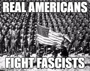 ww2 | REAL AMERICANS FIGHT FASCISTS | image tagged in ww2 | made w/ Imgflip meme maker