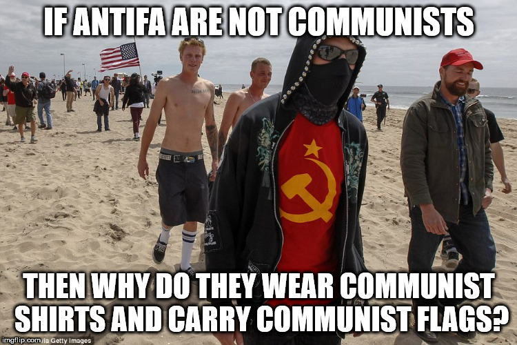 The sleeper cells that Russia said we had in the United States have been activated!  |  IF ANTIFA ARE NOT COMMUNISTS; THEN WHY DO THEY WEAR COMMUNIST SHIRTS AND CARRY COMMUNIST FLAGS? | image tagged in antifa,special kind of stupid,president trump,united nations,communist | made w/ Imgflip meme maker