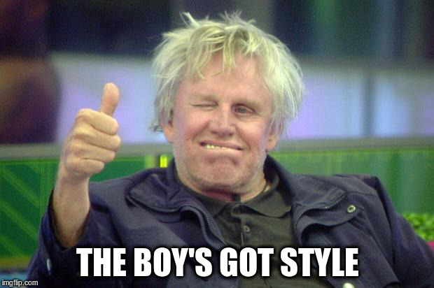THE BOY'S GOT STYLE | made w/ Imgflip meme maker