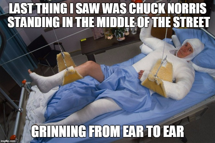 LAST THING I SAW WAS CHUCK NORRIS STANDING IN THE MIDDLE OF THE STREET GRINNING FROM EAR TO EAR | made w/ Imgflip meme maker