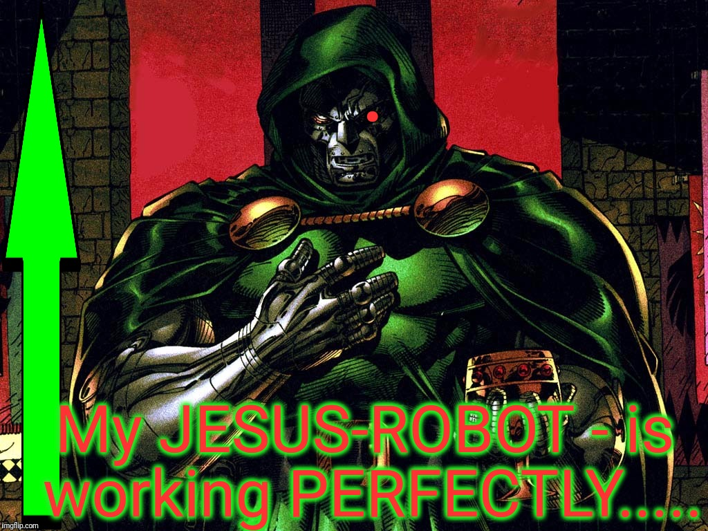 My JESUS-ROBOT - is working PERFECTLY..... . | made w/ Imgflip meme maker
