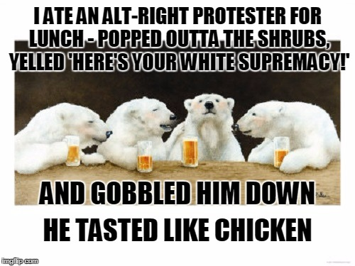 """he turned as white as a klansman's sheet, but the crap in his pants was still brown"" 