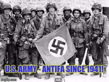 U.S. Army - ANTIFA since 1941 |  U.S. ARMY - ANTIFA SINCE 1941! | image tagged in antifa,us army | made w/ Imgflip meme maker