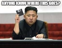 Kim Jong Un | ANYONE KNOW WHERE THIS GOES? | image tagged in kim jong un | made w/ Imgflip meme maker