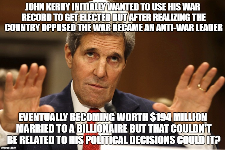 JOHN KERRY INITIALLY WANTED TO USE HIS WAR RECORD TO GET ELECTED BUT AFTER REALIZING THE COUNTRY OPPOSED THE WAR BECAME AN ANTI-WAR LEADER E | image tagged in john kerry can't be both | made w/ Imgflip meme maker