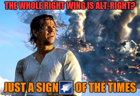 THE WHOLE RIGHT WING IS ALT-RIGHT? JUST A SIGN | made w/ Imgflip meme maker