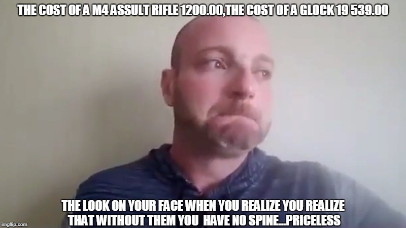 Boohoo | THE COST OF A M4 ASSULT RIFLE 1200.00,THE COST OF A GLOCK 19 539.00 THE LOOK ON YOUR FACE WHEN YOU REALIZE YOU REALIZE THAT WITHOUT THEM YOU | image tagged in nazis,crying baby,comedy,nazi kittens | made w/ Imgflip meme maker