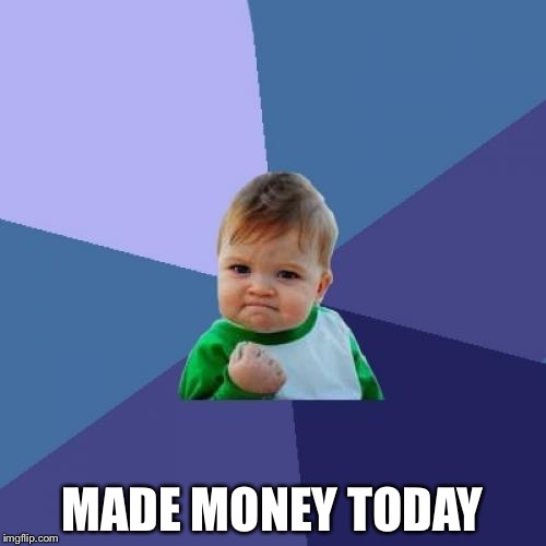 Success Kid Meme | MADE MONEY TODAY | image tagged in memes,success kid | made w/ Imgflip meme maker