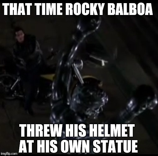Rocky hates his own statue | THAT TIME ROCKY BALBOA THREW HIS HELMET AT HIS OWN STATUE | image tagged in statues | made w/ Imgflip meme maker