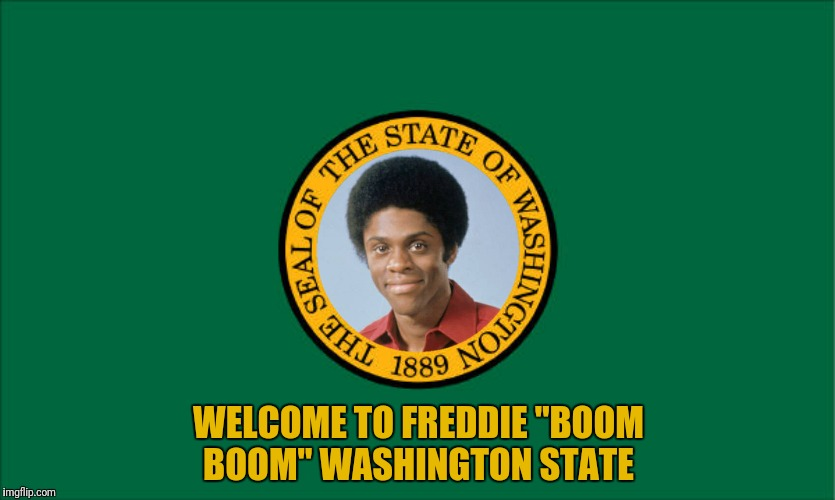 "We certainly can't have a state named for a slave owner | WELCOME TO FREDDIE ""BOOM BOOM"" WASHINGTON STATE 