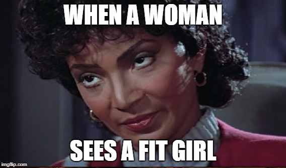 WHEN A WOMAN SEES A FIT GIRL | made w/ Imgflip meme maker