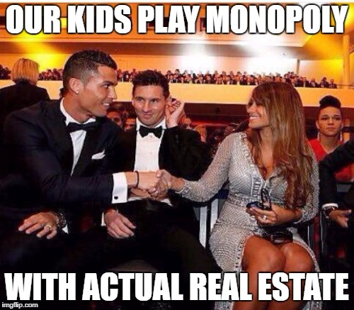 OUR KIDS PLAY MONOPOLY WITH ACTUAL REAL ESTATE | made w/ Imgflip meme maker