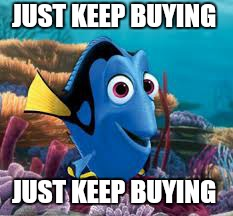 JUST KEEP BUYING JUST KEEP BUYING | made w/ Imgflip meme maker