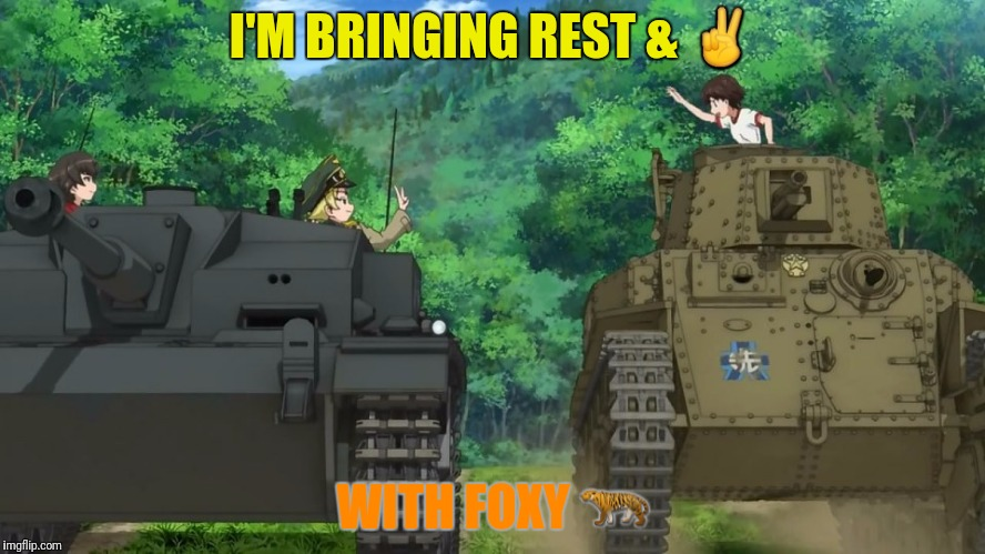 I'M BRINGING REST & ✌ WITH FOXY  | made w/ Imgflip meme maker