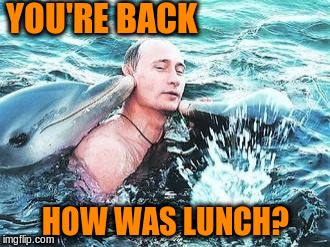 YOU'RE BACK HOW WAS LUNCH? | made w/ Imgflip meme maker