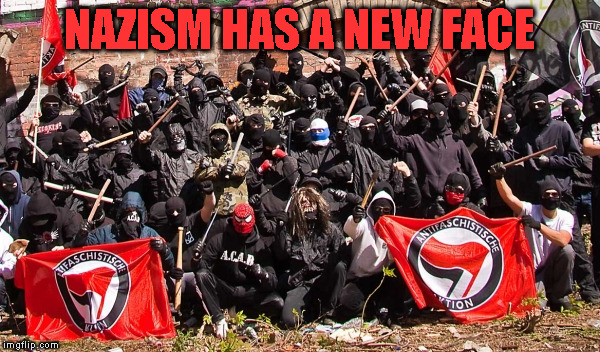 NAZISM HAS A NEW FACE | image tagged in antifa | made w/ Imgflip meme maker