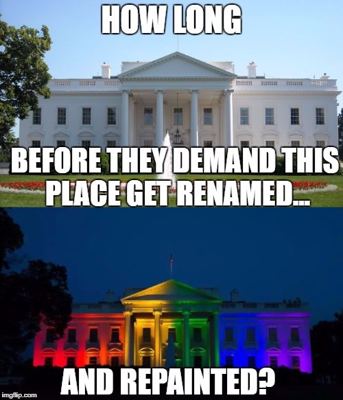 "Isn't the ""White House"" a symbol of white, male oppression? 