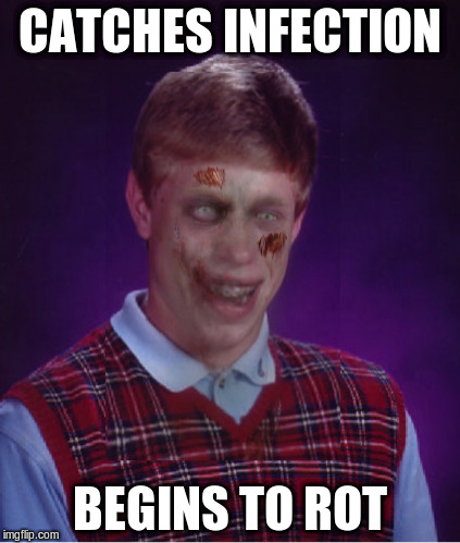 CATCHES INFECTION BEGINS TO ROT | made w/ Imgflip meme maker