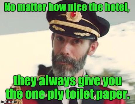 Who wants shit finger. I mean, seriously?  | No matter how nice the hotel, they always give you the one ply toilet paper. | image tagged in captain obvious strikes again,hotel,toilet paper,shit | made w/ Imgflip meme maker