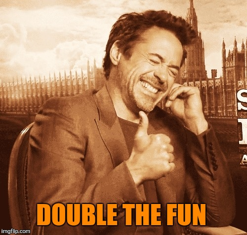 laughing | DOUBLE THE FUN | image tagged in laughing | made w/ Imgflip meme maker