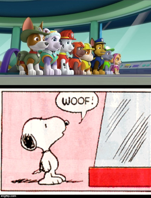 image tagged in snoopy,paw patrol | made w/ Imgflip meme maker