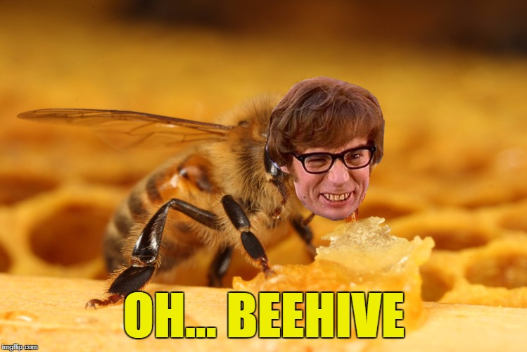 OH... BEEHIVE | made w/ Imgflip meme maker