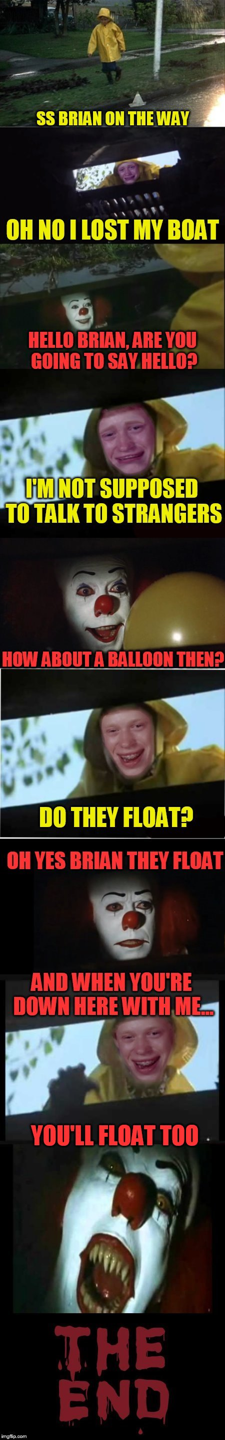 penny brian2 | YOU'LL FLOAT TOO | image tagged in penny brian2 | made w/ Imgflip meme maker