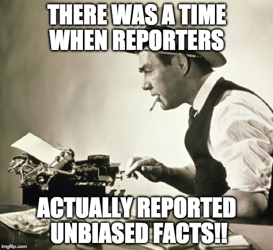 JOURNALISM IS DEAD | THERE WAS A TIME WHEN REPORTERS ACTUALLY REPORTED UNBIASED FACTS!! | image tagged in cnn fake news abc nbc cbs fox trump media journalism trump | made w/ Imgflip meme maker