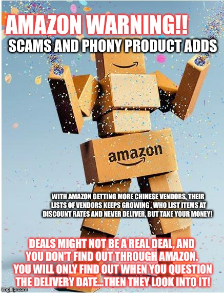 amazon box man | SCAMS AND PHONY PRODUCT ADDS WITH AMAZON GETTING MORE CHINESE VENDORS, THEIR LISTS OF VENDORS KEEPS GROWING , WHO LIST ITEMS AT DISCOUNT RAT | image tagged in amazon box man | made w/ Imgflip meme maker